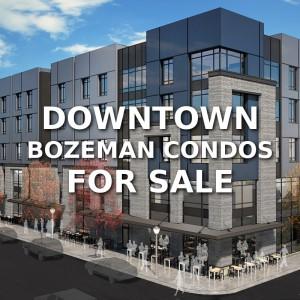 Downtown Bozeman Condos For Sale