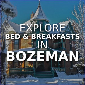 Explore Bozeman's Bed & Breakfasts
